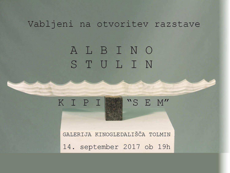 RAZSTAVA ALBINO STULIN: KIPI - SEM